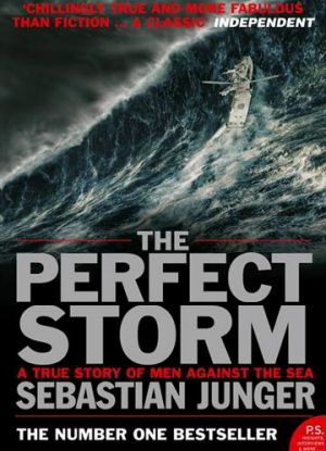 The Perfect Storm - A True Story of Man against the Sea