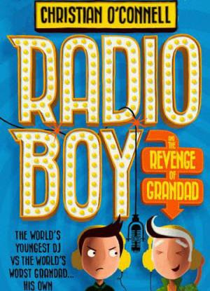 Radio Boy:  2 - Radio Boy and the Revenge of Grandad