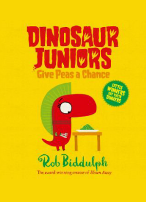 Dinosaur Juniors:  2 - Give Peas a Chance [Picture book]