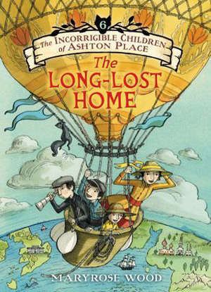 The Incorrigible Children of Ashton Place:  6 - The Long-Lost Home