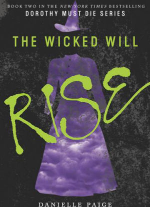 Dorothy Must Die:  2 - The Wicked Will Rise