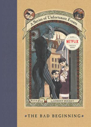 A Series of Unfortunate Events:  1 - The Bad Beginning