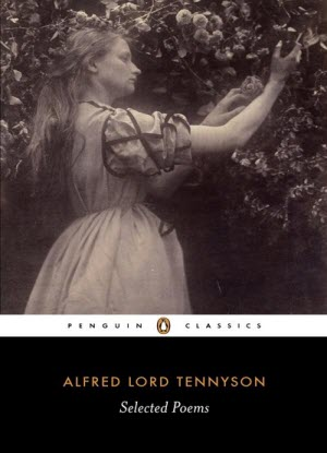 Penguin Classics:  Alfred Lord Tennyson - Selected Poems
