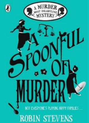 A Murder Most Unladylike Mystery:  A Spoonful of Murder
