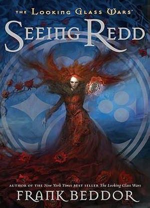 The Looking Glass Wars:  2 - Seeing Redd