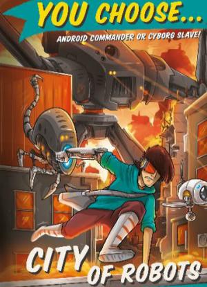 You Choose:  12 - City of Robots
