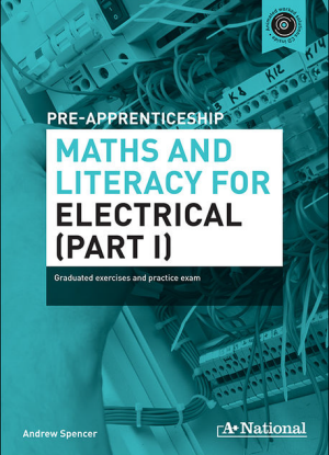 A+ Pre-Apprenticeship Maths and Literacy for Electrical [Workbook + CD]