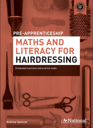 A+ Pre-Apprenticeship Maths and Literacy for Hairdressing [Workbook + CD]