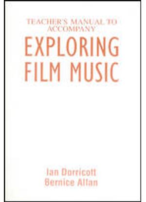 Exploring Film Music Teacher's Manual