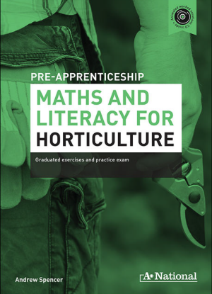A+ Pre-Apprenticeship Maths and Literacy for Horticulture [Workbook + CD]