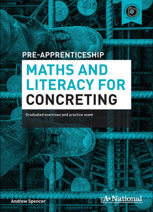A+ Pre-Apprenticeship Maths and Literacy for Concreting [Workbook + CD]