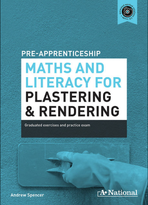 A+ Pre-Apprenticeship Maths and Literacy for Plastering and Rendering [Workbook + CD]