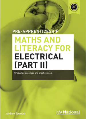 A+ Pre-Apprenticeship Maths and Literacy for Electrical (PART II) [Workbook + CD]