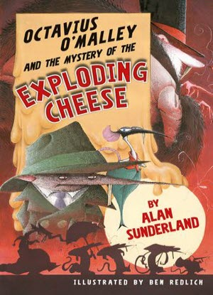 Octavius O'Malley Investigates:  1 - Octavius O'Malley and the Mystery of the Exploding Cheese