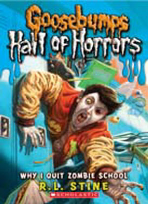 Goosebumps Hall of Horrors:   4 - WHY I QUIT ZOMBIE CLASS