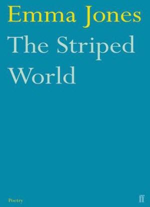 Faber Poetry:  Emma Jones - The Striped World