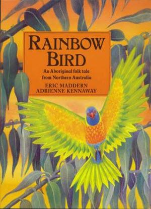 Rainbow Bird : An Aboriginal Folk Tale from Northern Australia