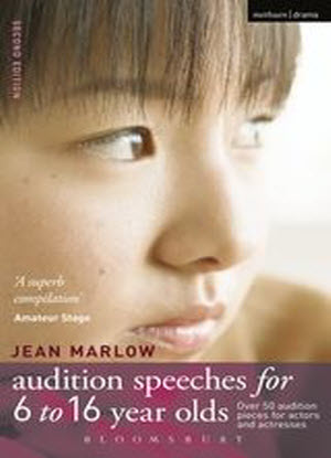 Audition Speeches for 6 to 16 Year Olds: Over 50 Audition Pieces for Actors and Actresses