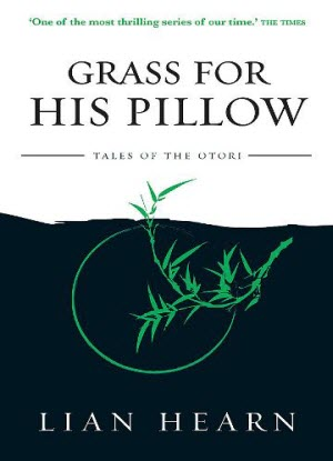 Tales of the Otori: 2 - Grass for His Pillow