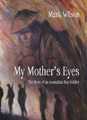 My Mother's Eyes:  The Story of a Boy Soldier