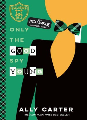 Gallagher Girls:  4 - Only the Good Spy Young