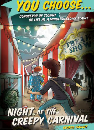 You Choose:   5 - Night of the Creepy Carnival