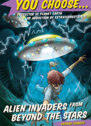 You Choose:   6 - Alien Invaders from beyond the Star