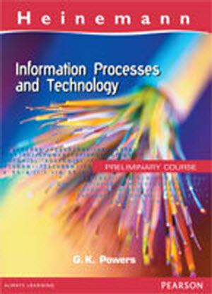 Heinemann Information Processes and Technology:  Preliminary Course