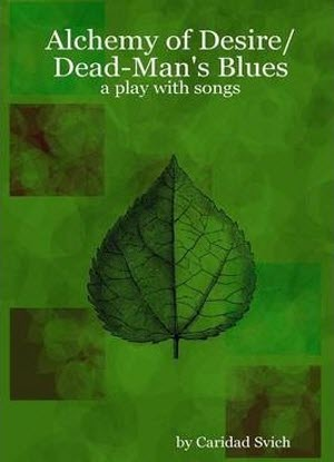 Alchemy of Desire * Dead-Man's Blues - A Play with Songs