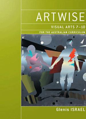 Artwise:  Visual Arts 7-10 [Text + eBookPlus]