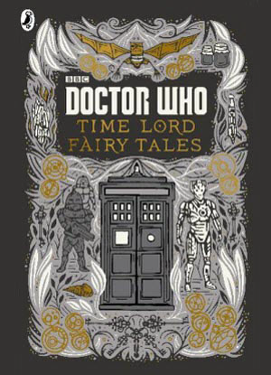 Doctor Who:  Time Lord Fairy Tales