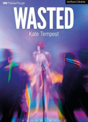 Wasted  [The Play]
