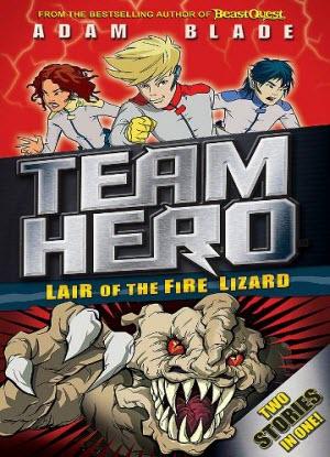 Team Hero:  Lair of the Fire Lizard