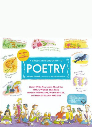 A Child's Introduction to Poetry: Listen while You Learn about the Magic Words that Have Moved Mountains, Won Battles, and Made Us Laugh and Cry