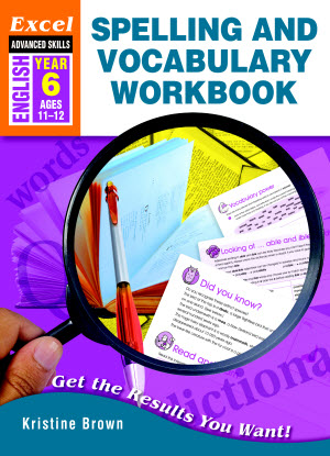 Excel Advanced Skills - Spelling and Vocabulary Workbook - Year 6