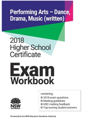 2018 HSC Exam Workbook:  Performing Arts written: Dance Music and Drama Dance, Drama and Music (Combined)