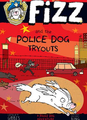 Fizz:  1 - Fizz and the Police Dog Tryouts