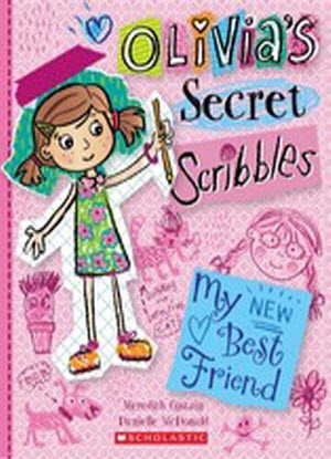 Olivia's Secret Scribbles:  1  -  My New Best Friend