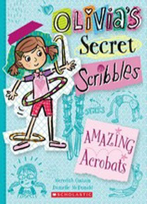 Olivia's Secret Scribbles:  3  -  Amazing Acrobats