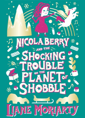Nicola Berry:   2 - The Shocking Trouble on the Planet of Shobble