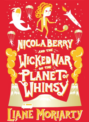 Nicola Berry:   3 - The Wicked War on the Planet Whimsy