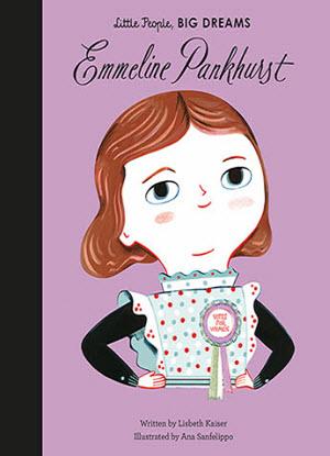 Little People, Big Dreams:  Emmeline Pankhurst