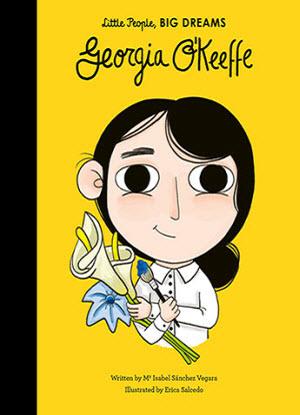 Little People, Big Dreams:  Georgia O'Keeffe