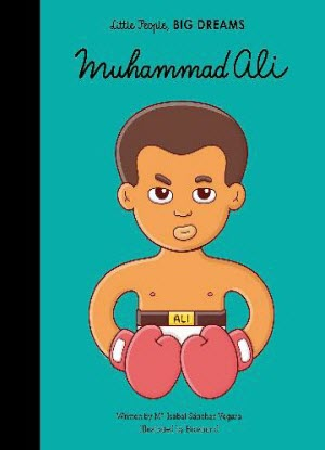 Little People, Big Dreams:  Muhammad Ali