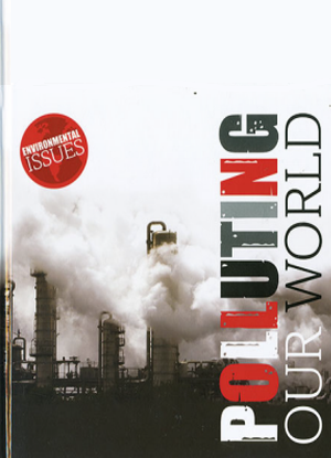 Environmental Issues: Polluting Our World