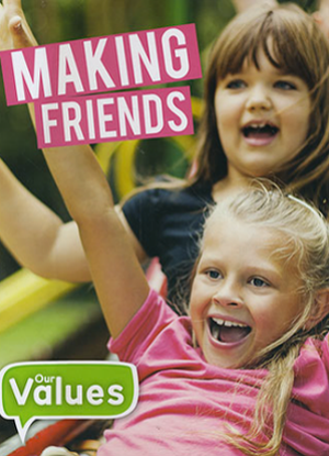 Our Values:  Making Friends