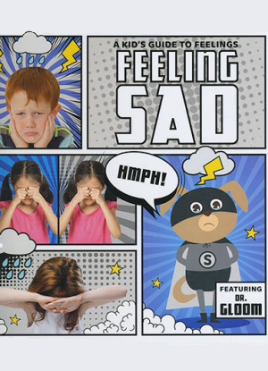 A Kid's Guide to Feelings:  Feeling Sad