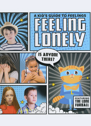 A Kid's Guide to Feelings:  Feeling Lonely