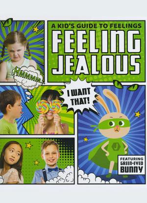 A Kid's Guide to Feelings:  Feeling Jealous