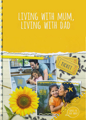 Topics to Talk about:  Living with Mum, Living with Dad